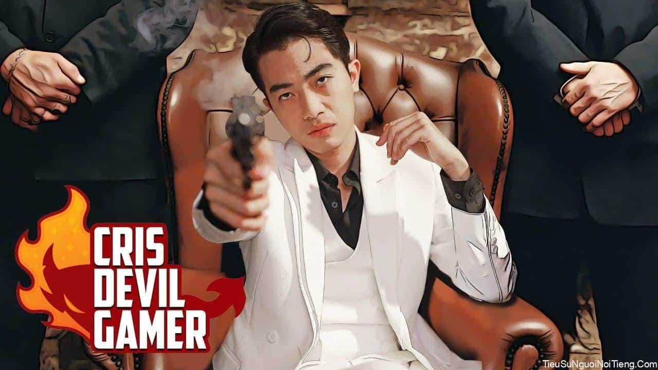 Tiểu sử Cris Devil Gamer (Cris Phan)